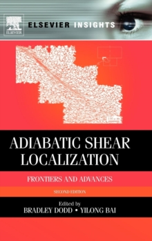 Adiabatic Shear Localization : Frontiers and Advances, Hardback Book