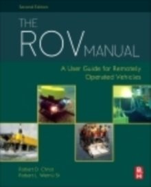 The Rov Manual: a User Guide for Observation Class Remotely Operated Vehicles, 2e, Hardback Book