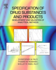 Specification of Drug Substances and Products : Development and Validation of Analytical Methods, Hardback Book