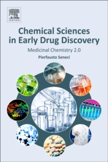 Chemical Sciences in Early Drug Discovery : Medicinal Chemistry 2.0, Paperback / softback Book