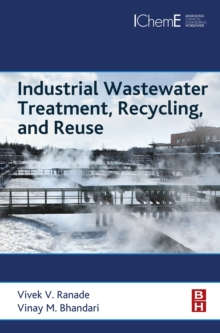 Industrial Wastewater Treatment, Recycling and Reuse, Hardback Book