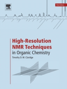 High-Resolution NMR Techniques in Organic Chemistry, Paperback / softback Book