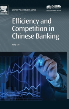 Efficiency and Competition in Chinese Banking, Hardback Book