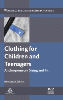 Clothing for Children and Teenagers : Anthropometry, Sizing and Fit, Hardback Book
