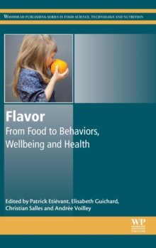 Flavor : From Food to Behaviors, Wellbeing and Health, Hardback Book