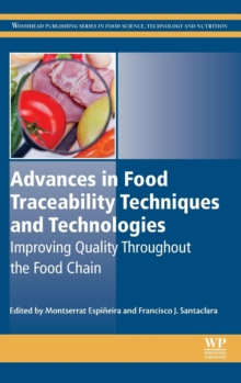 Advances in Food Traceability Techniques and Technologies : Improving Quality Throughout the Food Chain, Hardback Book