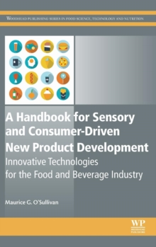 A Handbook for Sensory and Consumer-Driven New Product Development : Innovative Technologies for the Food and Beverage Industry, Hardback Book