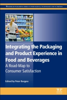 Integrating the Packaging and Product Experience in Food and Beverages : A Road-Map to Consumer Satisfaction, Hardback Book