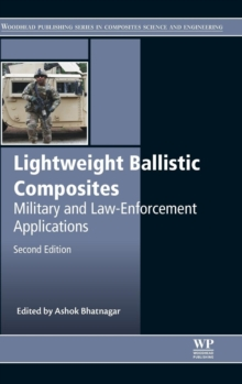 Lightweight Ballistic Composites : Military and Law-Enforcement Applications, Hardback Book