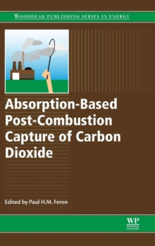 Absorption-Based Post-Combustion Capture of Carbon Dioxide, Hardback Book