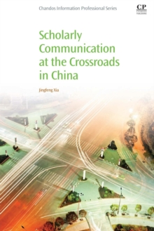 Scholarly Communication at the Crossroads in China, Paperback / softback Book
