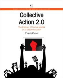 Collective Action 2.0 : The Impact of Social Media on Collective Action, Paperback / softback Book
