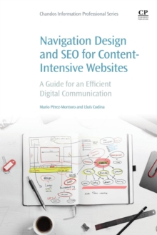 Navigation Design and SEO for Content-Intensive Websites : A Guide for an Efficient Digital Communication, Paperback / softback Book