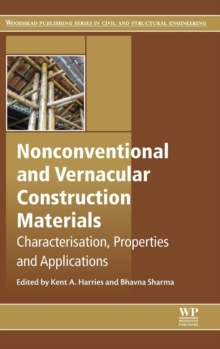 Nonconventional and Vernacular Construction Materials : Characterisation, Properties and Applications, Hardback Book