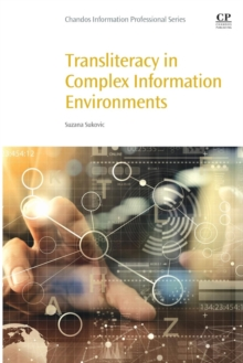 Transliteracy in Complex Information Environments, Paperback / softback Book