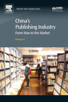 China's Publishing Industry : From Mao to the Market, Paperback Book