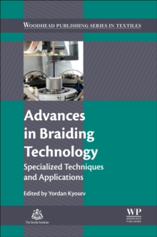 Advances in Braiding Technology : Specialized Techniques and Applications, Hardback Book