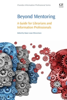 Beyond Mentoring : A Guide for Librarians and Information Professionals, Paperback / softback Book