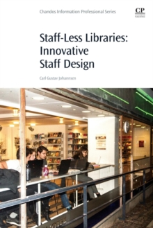 Staff-Less Libraries : Innovative Staff Design, Paperback / softback Book