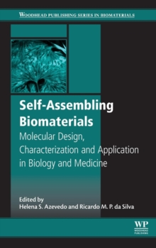 Self-assembling Biomaterials : Molecular Design, Characterization and Application in Biology and Medicine, Hardback Book