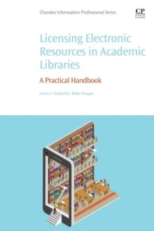 Licensing Electronic Resources in Academic Libraries : A Practical Handbook, Paperback / softback Book