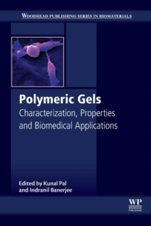 Polymeric Gels : Characterization, Properties and Biomedical Applications, Paperback / softback Book
