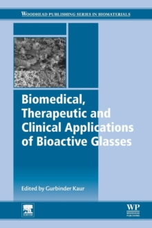 Biomedical, Therapeutic and Clinical Applications of Bioactive Glasses, Paperback / softback Book