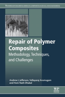 Repair of Polymer Composites : Methodology, Techniques, and Challenges, Paperback Book