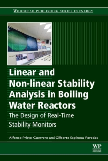 Linear and Non-linear Stability Analysis in Boiling Water Reactors : The Design of Real-Time Stability Monitors, Paperback / softback Book