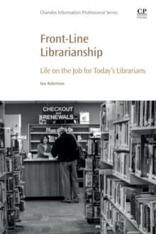 Front-Line Librarianship : Life on the Job for Today's Librarians, Paperback / softback Book