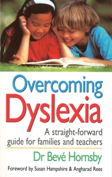 Overcoming Dyslexia:A Straightforward Guide for Families and Teachers, Paperback Book