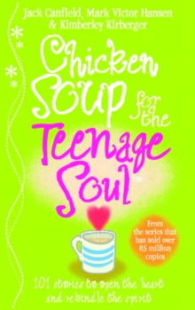 Chicken Soup for the Teenage Soul : Stories of Life, Love and Learning, Paperback Book