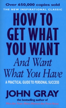 How to Get What You Want and Want What You Have, Paperback Book