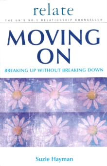 Moving on: Breaking Up without Breaking Down, Paperback Book