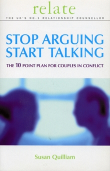 Stop Arguing, Start Talking : The 10 Point Plan for Couples in Conflict, Paperback / softback Book