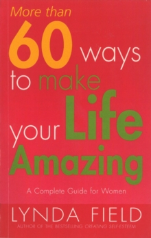 More Than 60 Ways To Make Your Life Amazing, Paperback / softback Book