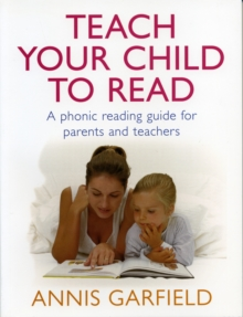 Teach Your Child To Read : A Phonic Reading Guide for Parents and Teachers, Paperback Book