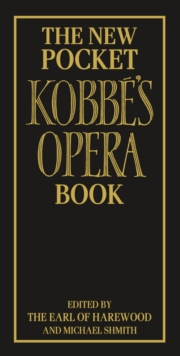 The New Pocket Kobbe's Opera Book, Hardback Book