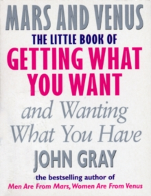 The Little Book Of Getting What You Want And Wanting What You Have, Paperback / softback Book