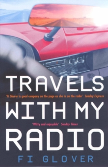 Travels With My Radio : I Am An Oil Tanker, Paperback / softback Book