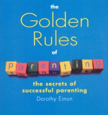 The Golden Rules Of Parenting, Paperback / softback Book