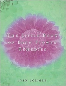 The Little Book of Bach Flower Remedies, Paperback Book