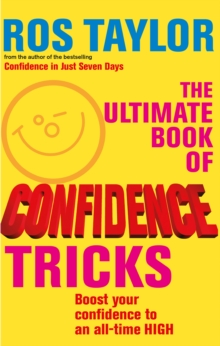 The Ultimate Book Of Confidence Tricks : Boost your confidence to an all time high, Paperback / softback Book