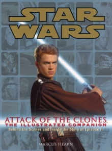 Star Wars Attack of the Clones the Illustrated Companion, Paperback Book