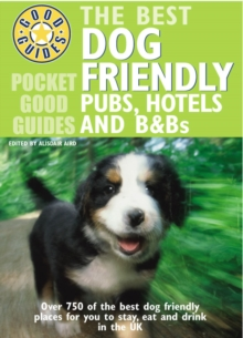 Pocket Good Guide Dog Friendly Pubs, Hotels and B&Bs, Paperback / softback Book