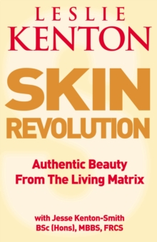 Skin Revolution : Authentic beauty from the living matrix, Paperback / softback Book