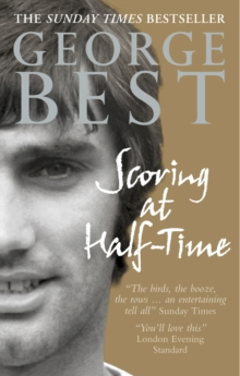 Scoring At Half-Time : Adventures On and Off the Pitch, Paperback Book
