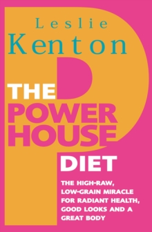 The Powerhouse DietThe High-Raw Low-Grain Miracle for Radiant Health, Good Look, Paperback Book