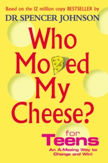 Who Moved My Cheese For Teens, Hardback Book