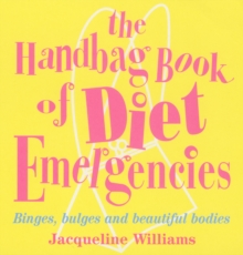 The Handbag Book Of Diet Emergencies, Paperback / softback Book
